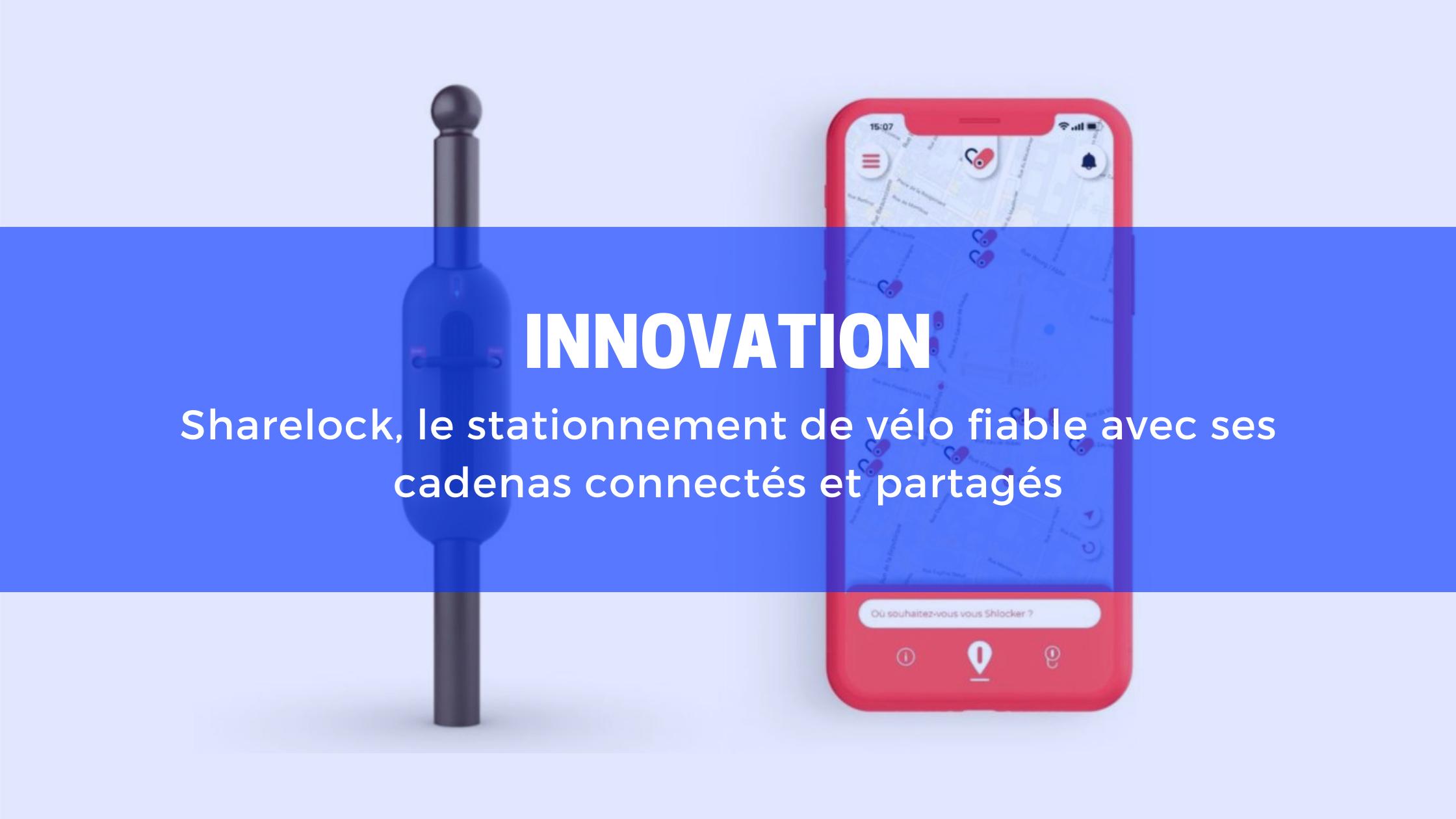 Innovation - Sharelock : le stationnement de vélo fiable avec ses cadenas connectés et partagés