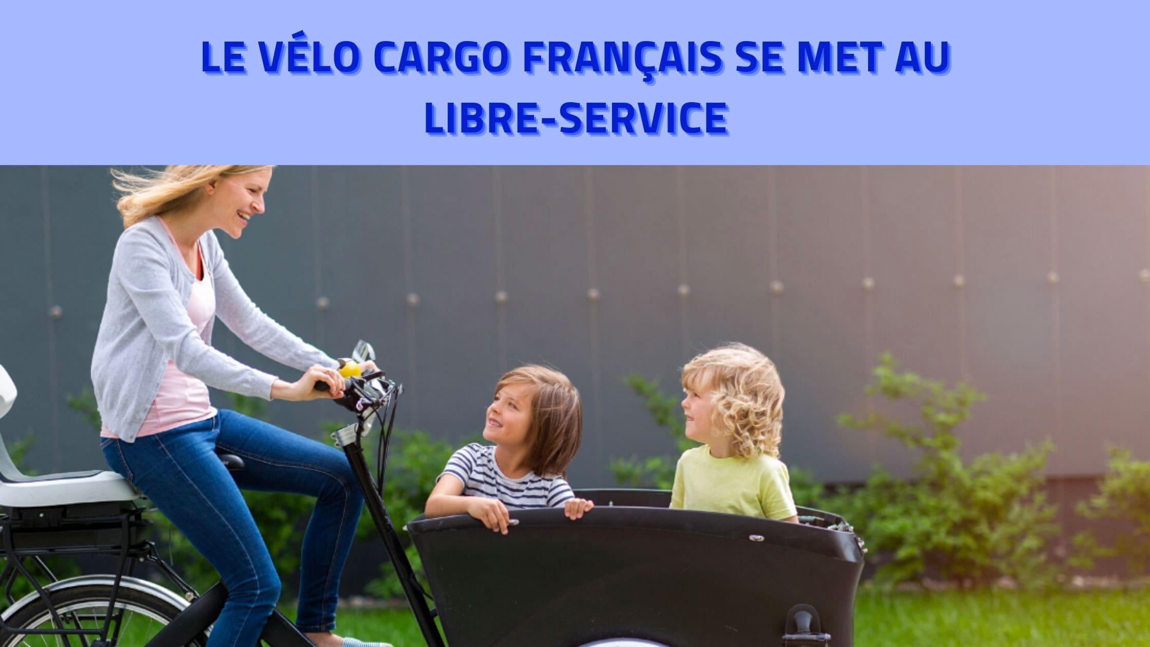 velo-cargo-francais-se-met-au-libre-service