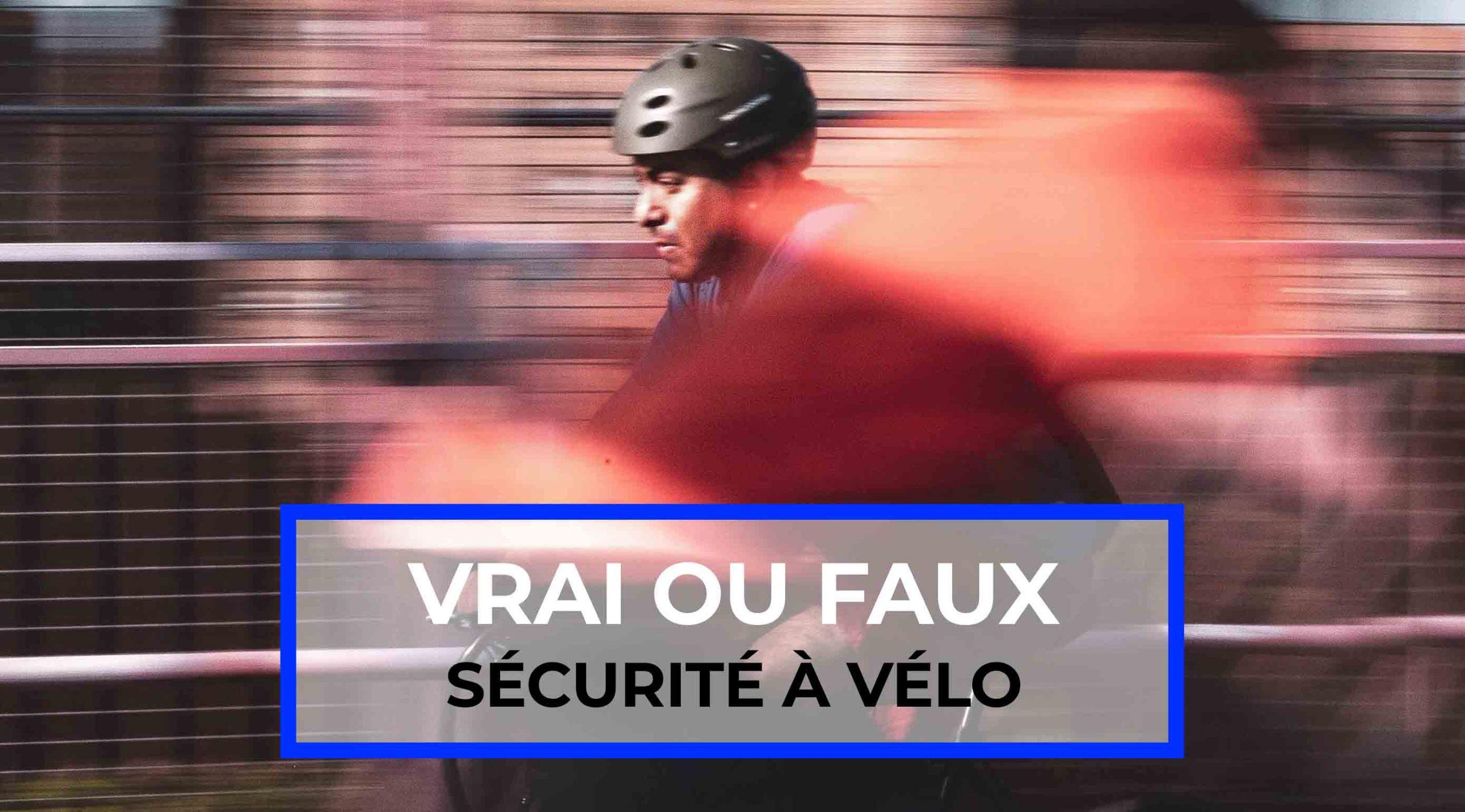 Vrai ou faux : sécurité à vélo